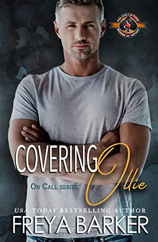 Covering Ollie (Police and Fire: Operation Alpha) (On Call Book 2) Freya Barker