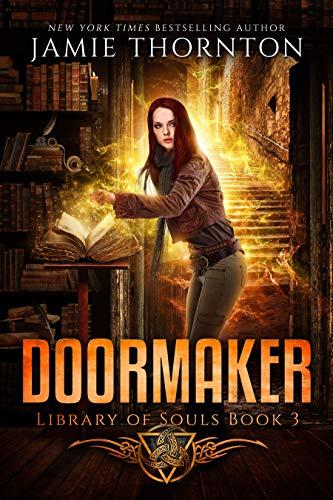 Doormaker: Library of Souls (Book 3)  Jamie Thornton