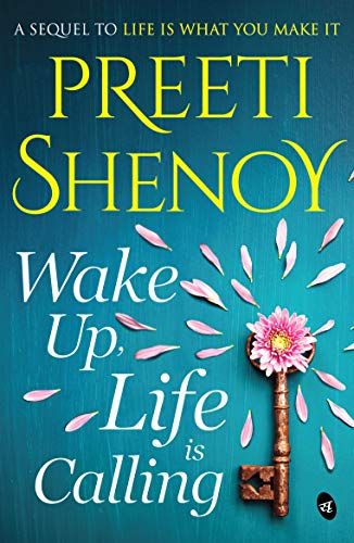 Wake Up, Life is Calling  Preeti Shenoy