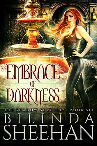 Embrace of Darkness (The Shadow Sorceress Book 6)  Bilinda Sheehan