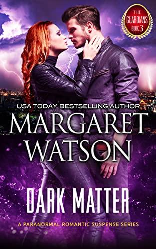 Dark Matter (The Four Book 3)  Margaret Watson
