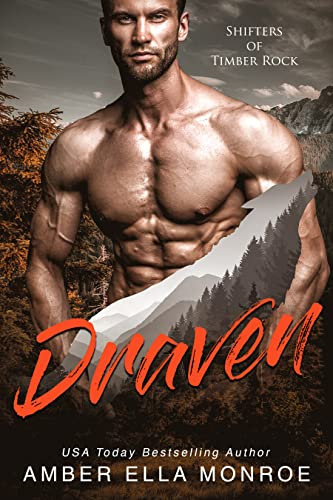 Draven: Shifters of Timber Rock   Amber Ella Monroe