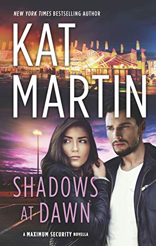 Shadows at Dawn (Maximum Security)  Kat Martin