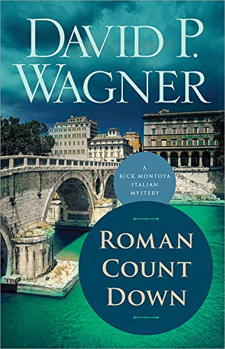 Roman Count Down (Rick Montoya Italian Mysteries)  David P Wagner