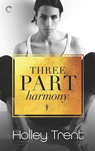Three Part Harmony (Plot Twist Book 2) Holley Trent