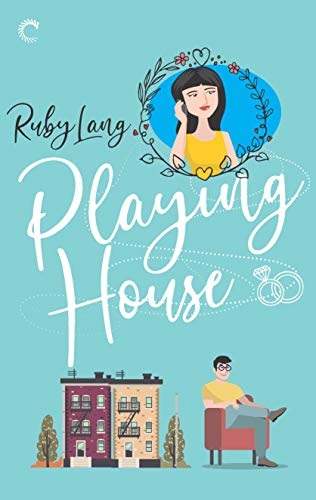 Playing House (Uptown Book 1)  Ruby Lang