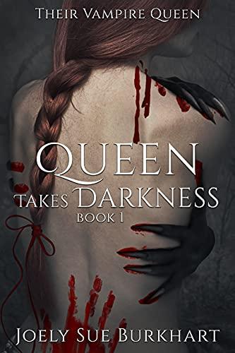 Queen Takes Darkness: Helayna (Their Vampire Queen Book 8)   Joely Sue Burkhart