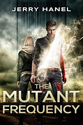 The Mutant Frequency (The Mutants Book 1)  Jerry Hanel