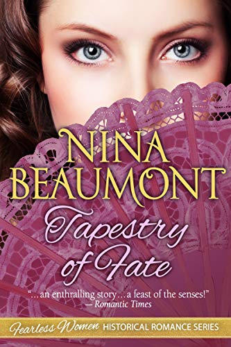 Tapestry of Fate (Fearless Women Historical Romance Series Book 3)  Nina Beaumont