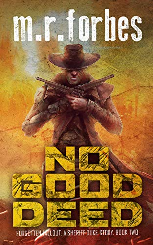 No Good Deed: A Sheriff Duke Story (Forgotten Fallout Book 2)  M.R. Forbes