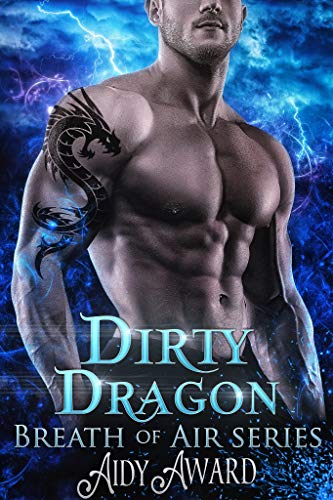 Dirty Dragon: Breath of Air Collection (Dragons Love Curves Book 7) Aidy Award