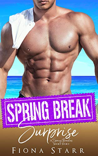 Spring Break Surprise (A Spring Breakers Short Story)   Fiona Starr