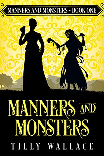 Manners and Monsters  Tilly Wallace