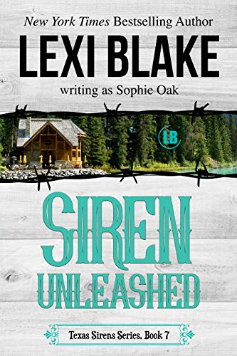 Siren Unleashed (Texas Sirens Book 7)   Lexi Blake and Sophie Oak