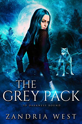 The Grey Pack (To Darkness Bound Book 2)  Zandria West