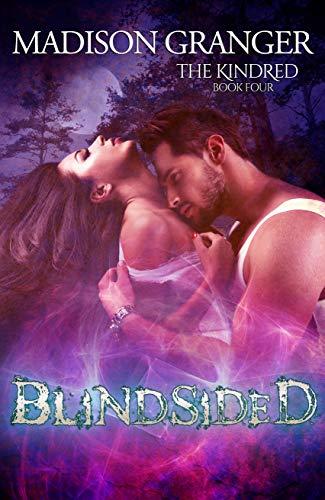 Blindsided (The Kindred Book 4)  Madison Granger