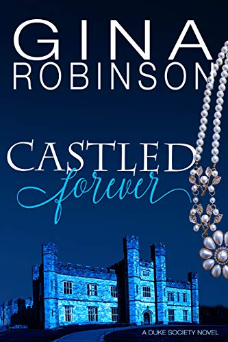 Castled Forever (The Duke Society Book 3)   Gina Robinson