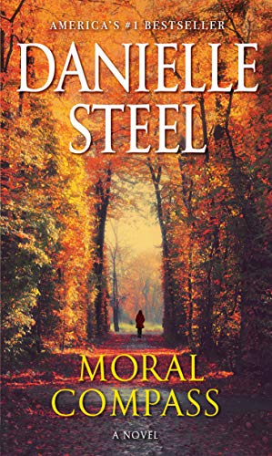 Moral Compass: A Novel Danielle Steel