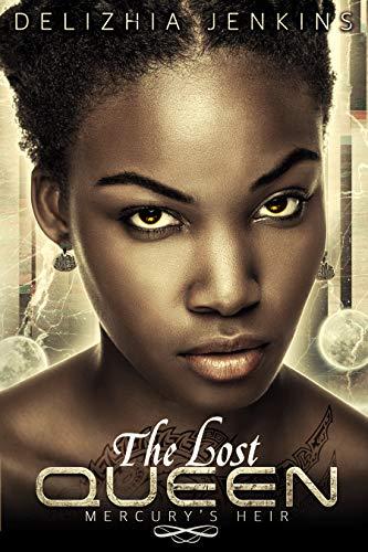 The Lost Queen : Mercury's Heir Delizhia Jenkins