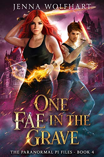 One Fae in the Grave (The Paranormal PI Files Book 4) Jenna Wolfhart