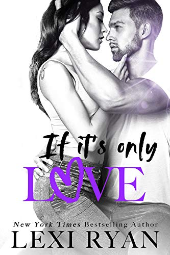 If It's Only Love (The Boys of Jackson Harbor Book 6)  Lexi Ryan
