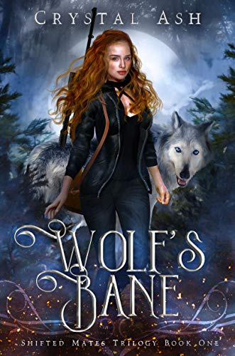 Wolf's Bane (Shifted Mates Trilogy Book 1)   Crystal Ash