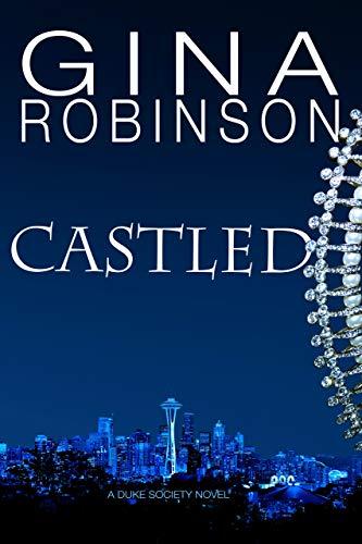 Castled (The Duke Society Book 2)  Gina Robinson