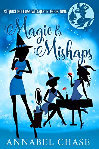Magic & Mishaps (Starry Hollow Witches Book 9)  Annabel Chase