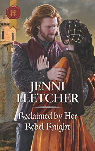 Reclaimed by Her Rebel Knight   Jenni Fletcher