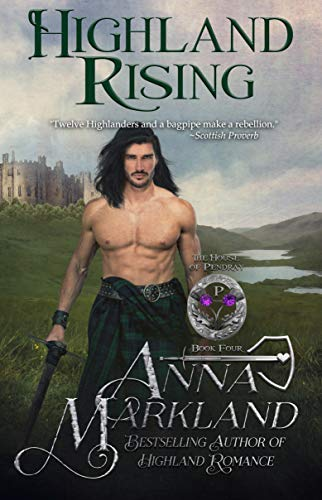 Highland Rising (The House of Pendray Book 4)  Anna Markland