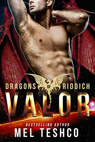Valor: A Scifi Alien Romance (Dragons of Riddich Book 6) Mel Teshco