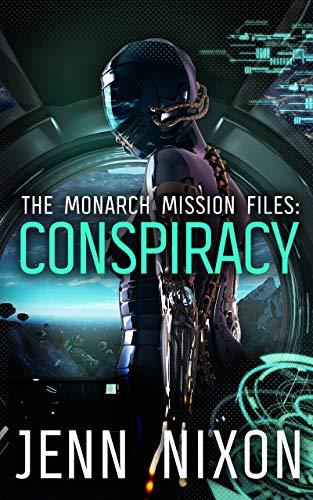 The Monarch Mission Files: Conspiracy   Jenn Nixon