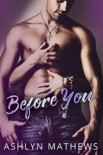 Before You (Kiss Starter Book 1) Ashlyn Mathews