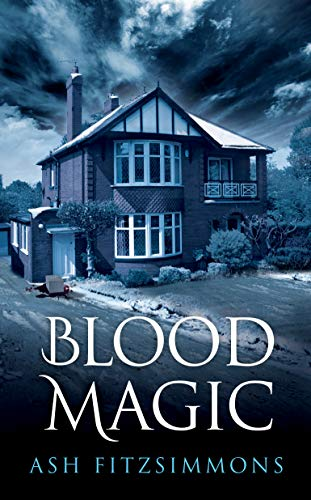 Blood Magic: Stranger Magics, Book Four   Ash Fitzsimmons