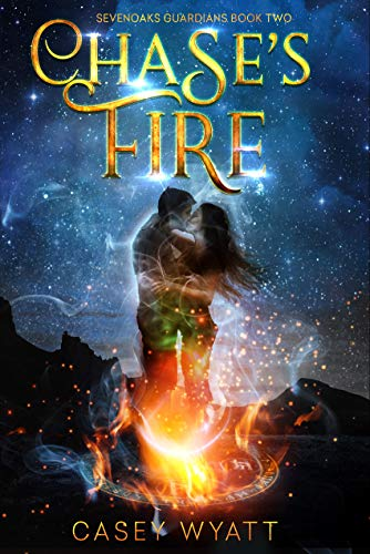Chase's Fire (SevenOaks Guardians Book 2)  Casey Wyatt