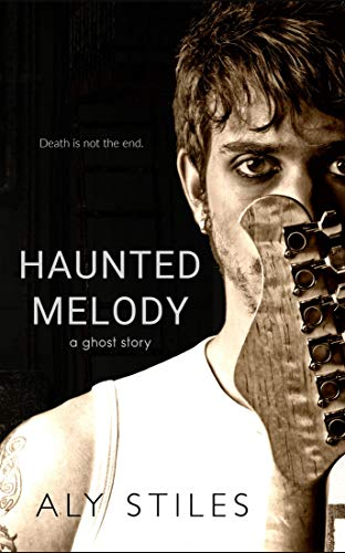 Haunted Melody: A Ghost Story   Alyson Santos