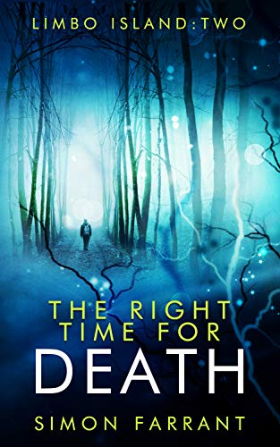 The Right Time for Death (Limbo Island Book 2) Simon Farrant