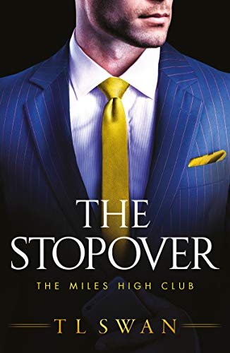 The Stopover (The Miles High Club)  T L Swan