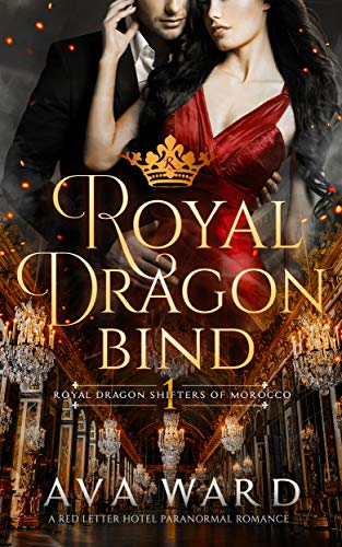 Royal Dragon Bind: Royal Dragon Shifters of Morocco #1 Ava Ward