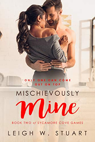 Mischievously Mine (Sycamore Cove Games Book 2) Leigh W. Stuart