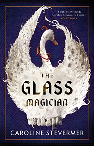 The Glass Magician Caroline Stevermer