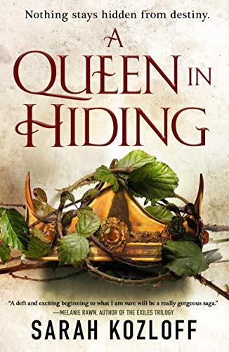 A Queen in Hiding (The Nine Realms Book 1)  Sarah Kozloff