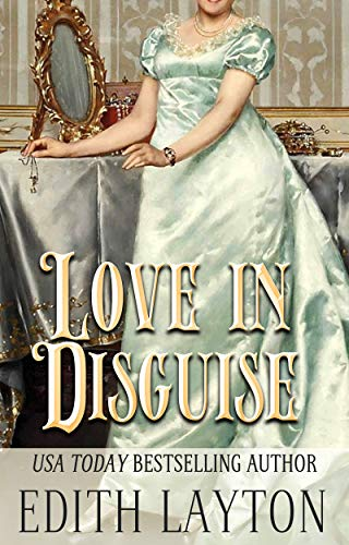 Love in Disguise: Two Faces of Love (The Love Trilogy Book 1)  Edith Layton