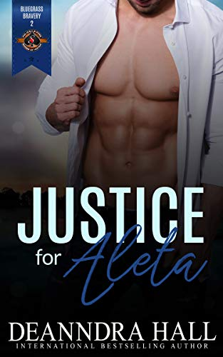 Justice for Aleta (Police and Fire: Operation Alpha) (Bluegrass Bravery Book 2)  Deanndra Hall