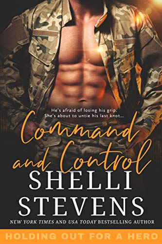 Command and Control (Holding out for a Hero Book 2)  Shelli Stevens