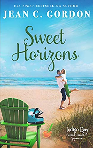 Sweet Horizons (Indigo Bay Second Chance Romances Book 3)   Jean C. Gordon