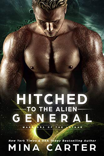 Hitched to the Alien General (Warriors of the Lathar Book 8) Mina Carter