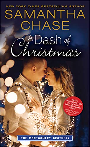 A Dash of Christmas (Montgomery Brothers Book 10)  Samantha Chase
