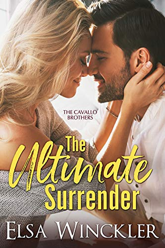 The Ultimate Surrender (The Cavallo Brothers Book 3) Elsa Winckler