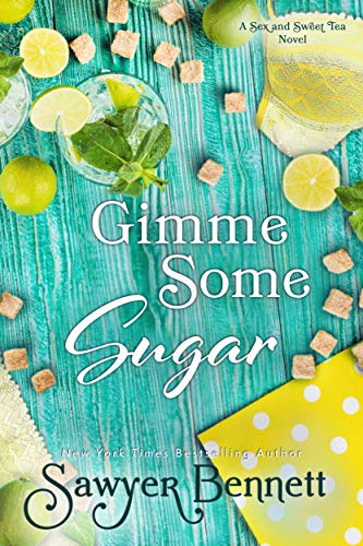 Gimme Some Sugar (Sex and Sweet Tea Book 5)  Juliette Poe
